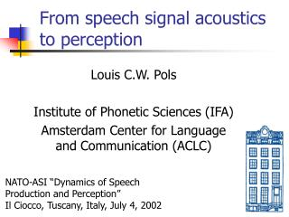 From speech signal acoustics to perception