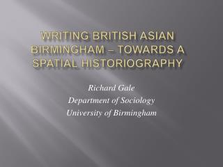 Writing British Asian Birmingham   Towards a Spatial Historiography