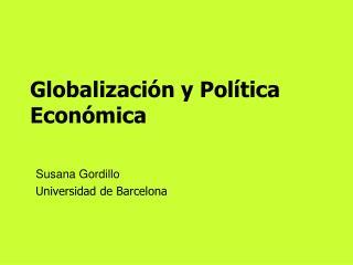 Globalizaci n y Pol tica Econ mica