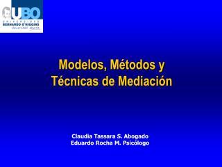 Modelos, M todos y T cnicas de Mediaci n