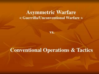 Asymmetric Warfare  Guerrilla