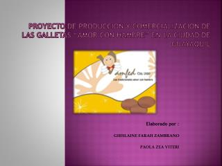PROYECTO DE PRODUCCION Y COMERCIALIZACION DE LAS GALLETAS  AMOR CON HAMBRE  EN LA CIUDAD DE GUAYAQUIL