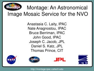 Montage: An Astronomical Image Mosaic Service for the NVO