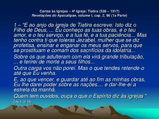 Cartas  s Igrejas   4  Igreja: Tiatira 538   1517                                                 Revela  es do Apocalip
