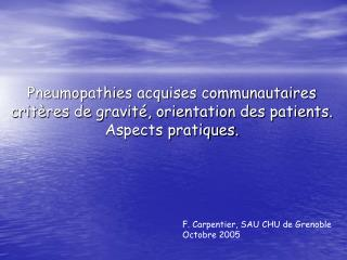 Pneumopathies acquises communautaires crit res de gravit , orientation des patients. Aspects pratiques.