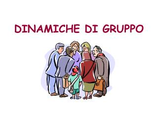 DINAMICHE DI GRUPPO