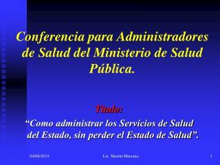 Conferencia para Administradores  de Salud del Ministerio de Salud P blica.