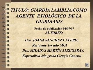 T TULO: GIARDIA LAMBLIA COMO AGENTE  ETIOL GICO  DE LA   GIARDIASIS