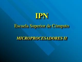 IPN  Escuela Superior de C mputo