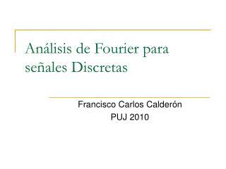 An lisis de Fourier para se ales Discretas