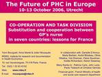 CO-OPERATION AND TASK DIVISION Substitution and cooperation between GP s nurse in seven countries: lessons for France