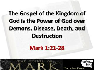 The Gospel of the Kingdom of God is the Power of God over Demons, Disease, Death, and Destruction
