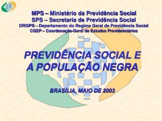 MPS   Minist rio da Previd ncia Social SPS   Secretaria de Previd ncia Social DRGPS   Departamento do Regime Geral de Pr