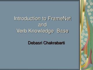 Introduction to FrameNet and Verb Knowledge  Base