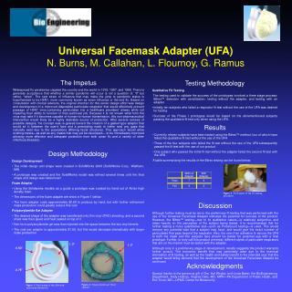 Universal Facemask Adapter UFA  N. Burns, M. Callahan, L. Flournoy, G. Ramus