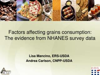 Factors affecting grains consumption:  The evidence from NHANES survey data