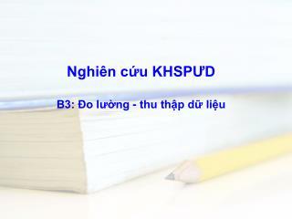 Nghi n cu KHSPUD  B3:  o lung - thu thp d liu