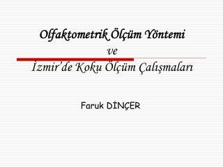 Olfaktometrik  l  m Y ntemi  ve Izmir de Koku  l  m  alismalari