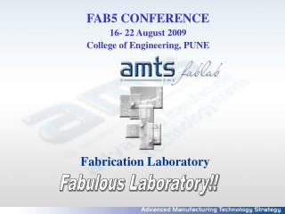 FAB5 CONFERENCE 16- 22 August 2009 College of Engineering, PUNE