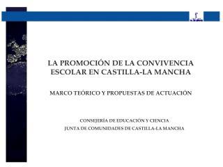 LA PROMOCI N DE LA CONVIVENCIA ESCOLAR EN CASTILLA-LA MANCHA  MARCO TE RICO Y PROPUESTAS DE ACTUACI N