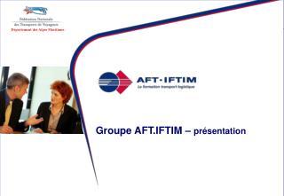 Groupe AFT.IFTIM   pr sentation