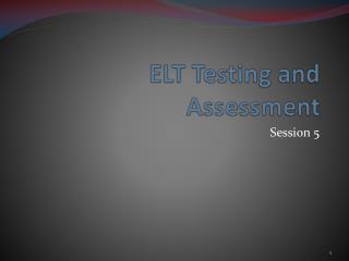 ELT Testing and Assessment
