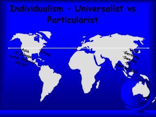 Individualism   Universalist vs Particularist