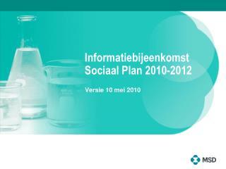 Informatiebijeenkomst Sociaal Plan 2010-2012