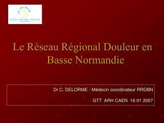 Le R seau R gional Douleur en Basse Normandie