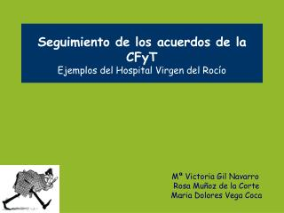 Seguimiento de los acuerdos de la CFyT Ejemplos del Hospital Virgen del Roc o