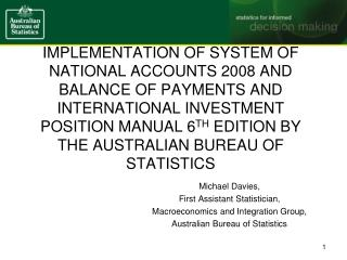 IMPLEMENTATION OF SYSTEM OF NATIONAL ACCOUNTS 2008 AND BALANCE OF PAYMENTS AND INTERNATIONAL INVESTMENT POSITION MANUAL