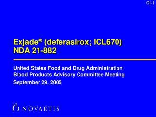 Exjade  deferasirox; ICL670 NDA 21-882