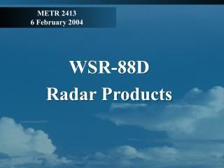 METR 2413 6 February 2004