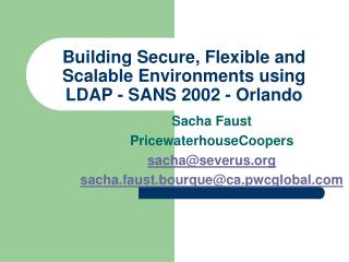 Building Secure, Flexible and Scalable Environments using LDAP - SANS 2002 - Orlando