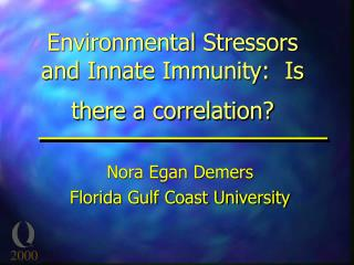 Environmental Stressors and Innate Immunity:  Is there a correlation