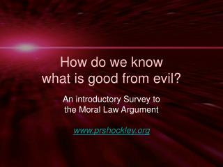 How do we know  what is good from evil