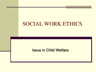 SOCIAL WORK ETHICS