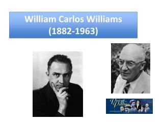 William Carlos Williams 1882-1963