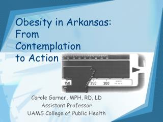 Obesity in Arkansas:  From  Contemplation  to Action