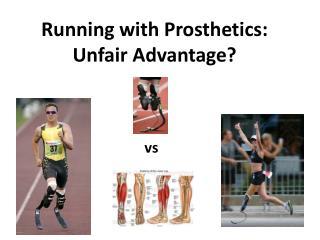 Running with Prosthetics:  Unfair Advantage