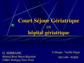 Court S jour G riatrique en  h pital g riatrique
