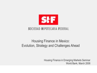 Housing Finance in Mexico: Evolution, Strategy and Challenges Ahead