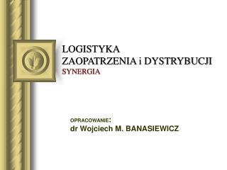 LOGISTYKA ZAOPATRZENIA i DYSTRYBUCJI SYNERGIA