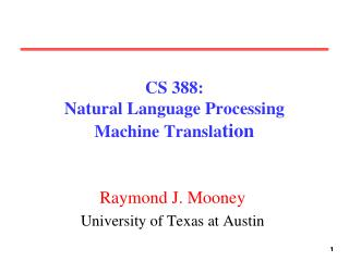 CS 388:  Natural Language Processing Machine Translation