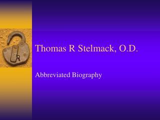 Thomas R Stelmack, O.D.