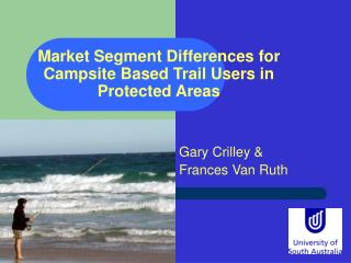 Market Segment Differences for Campsite Based Trail Users in Protected Areas
