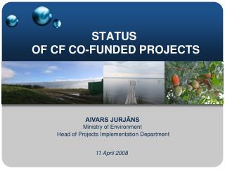 STATUS  OF CF CO-FUNDED PROJECTS