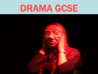 DRAMA GCSE