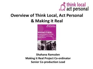 Overview of Think Local, Act Personal  Making it Real