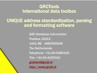 GRCTools International data toolbox  UNIQUE address standardization, parsing and formatting software